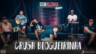 Crush Blogueirinha - Léo Santana - Sem ReZnha Acústico - Versão Pagode