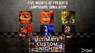 Ultimate Custom Night FNAF 1 2 3 4 5 6 All Jumpscares Simulator *FNAF 2018*
