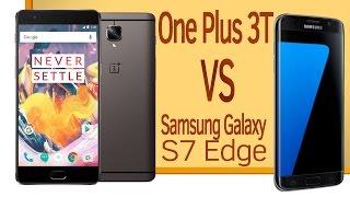 One Plus 3T против Samsung Galaxy S7 Edge сравнение
