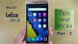 15+ New LeEco Le 2 Tips and Tricks Part - 2