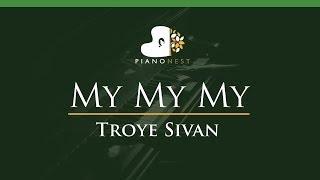 Download Lagu Troye Sivan - My My My - LOWER Key (Piano Karaoke / Sing Along) Gratis STAFABAND