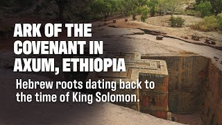 TOUR to AXUM ETHIOPIA - Hebrew Roots Including the Ark of the Covenant