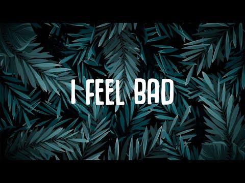 blackbear - i feel bad (Lyrics)