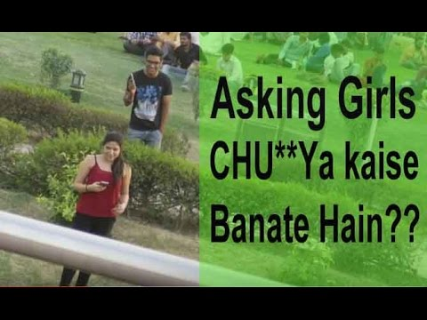 Asking Delhi Girls CHU**Ya kaise banate hain | Pranks in India 2016 By Danger Fun Club