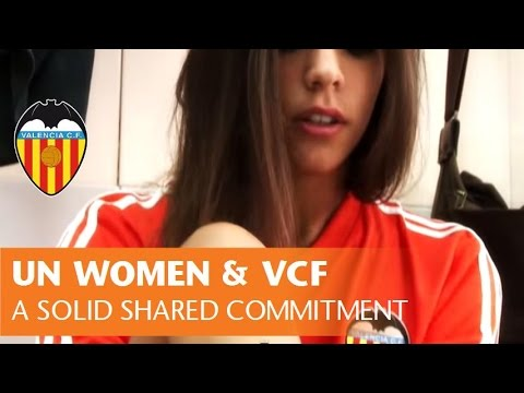 VALENCIA CF and UN WOMEN: A solid shared commitment