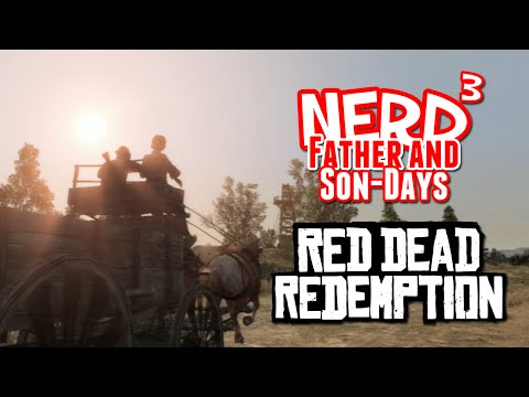Nerd³'s Father and Son-Days - Red Dead Redemption