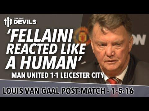 Louis van Gaal Presser | Manchester United 1-1 Leicester City | Hair Pull: 'Fellaini reacted'