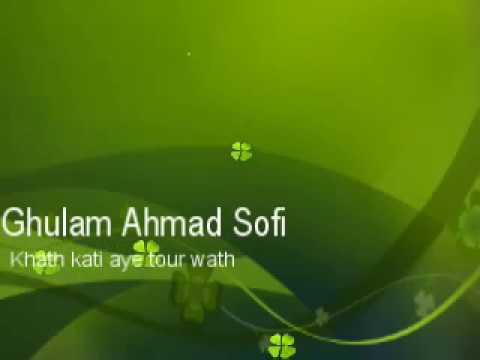 Ghulam Ahmad Sofi (Khath Kati Aye Tour) Kashmiri Song