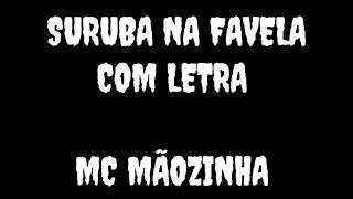 Download Lagu Suruba na favela com letra - MC mãozinha Gratis STAFABAND