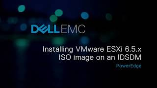 Installing VMware ESXi 6.5.x ISO image on an IDSDM for Dell EMC's 14th G of PowerEdge systems
