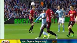 Cuplikan Gol Celta Vigo Vs Manchester United 05052017