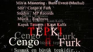 Cengo & Furk - Tepki! ft. Kaan MP