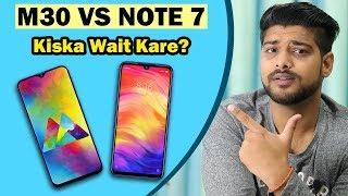 Note 7 vs Samsung M30 : Kiski Wait Karni Behtar?