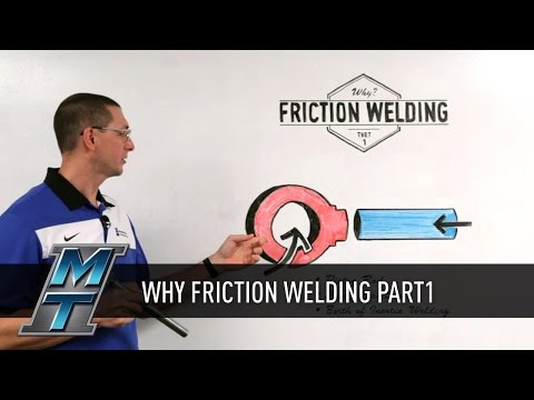 MTI Friction Welding: Part 1