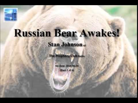 Russian Bear Awakes! - Prophecy about America and Russia - The Prophecy Club Radio (2 of 4