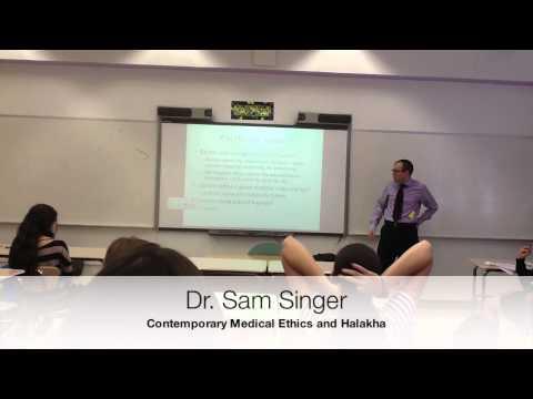 Dr Sam Singer Medical Ethics RAMAZ Upper School 2013 - 06/04/2013