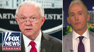 Trey Gowdy: Sessions was a 'dead man walking' for months