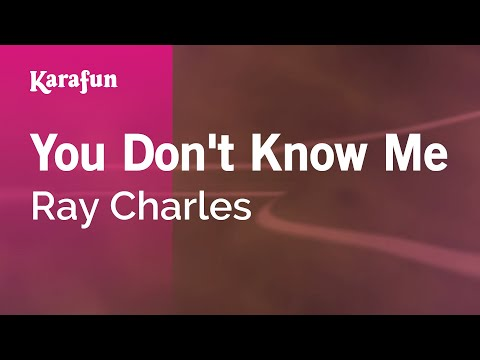 Karaoke You Don't Know Me - Ray Charles