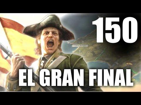 EMPIRE TOTAL WAR - ESPAÑA CONTRA EL MUNDO   Parte 150 (EPISODIO FINAL)