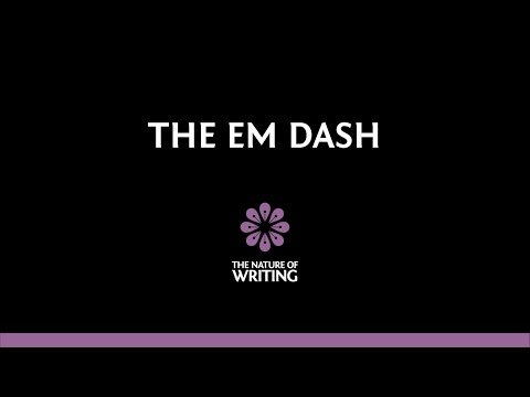 The Em Dash | Punctuation | The Nature of Writing