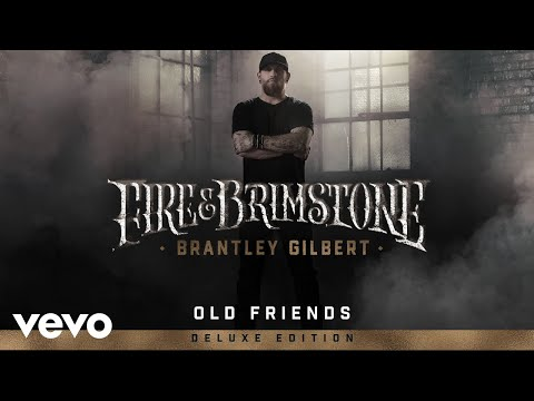Brantley Gilbert - Old Friends (Audio)
