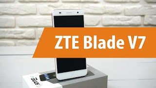 Распаковка ZTE Blade V7 / Unboxing ZTE Blade V7