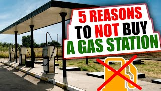 5 Reasons to NOT Buy a Gas Station