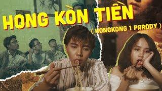 [MV PARODY] HONG KÒN TIỀN (HONGKONG1 PARODY) | NHẠC CHẾ
