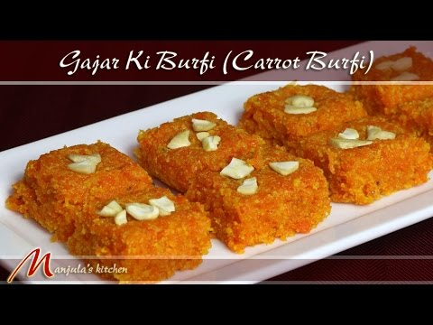 Carrot Burfi – Gajar Halwa Burfi, Indian Dessert Recipe by Manjula