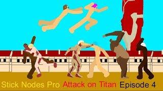 Attack on Titan Episode 4 | Stick Nodes Pro