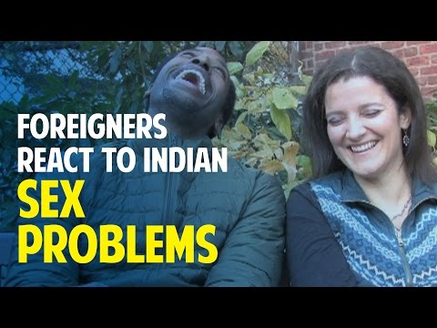 Foreigners React To Indian Sex Problems video