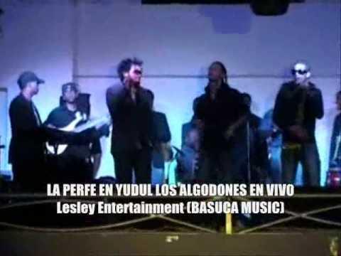 LA PERFE EN YUDUL LOS ALGODONES EN VIVO Lesley Entertainment BASUCA MUSIC