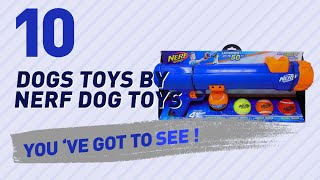 Dogs Toys By Nerf Dog Toys // Pets Lovers Most Popular