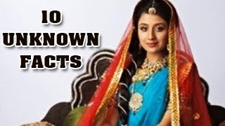 10 UNKNOWN SHOCKING FACTS of Jodha Aka Paridhi Sharma from Jodha Akbar -- DON