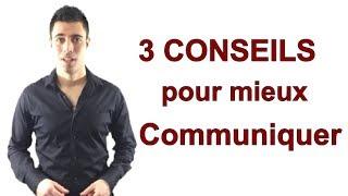3 Conseils pour mieux Communiquer avec les autres  - CDR #002