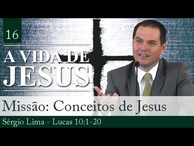 16. Missão: Conceitos de Jesus - Sérgio Lima