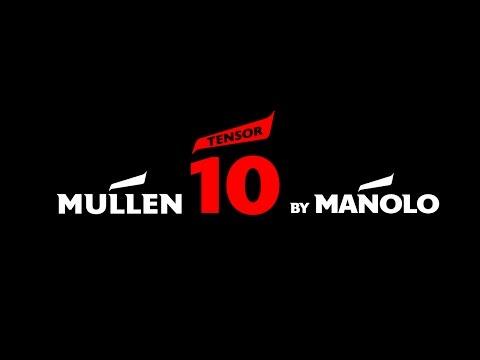 Mullen TENSOR 10 By Manolo
