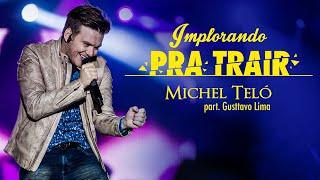 Michel Teló - Implorando Pra Trair part. Gusttavo Lima (Vídeo Lyrics Oficial)
