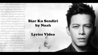 download lagu Noah Biar Ku Sendiri gratis