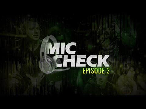 Mic Check - Episode 3 (2017)