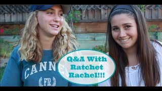 Q and A with Ratchet Rachel!!!