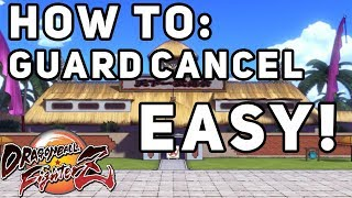 HOW TO GUARD CANCEL FOR DUMMIES! ( REALLY EASY ) *DEFEND YOURSELF IN A PINCH* | Dragon Ball FighterZ