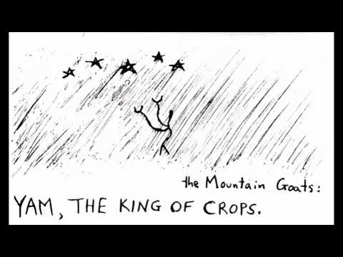 Mountain Goats - Yam King Of Crops