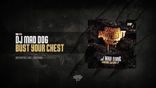 [DOG040] DJ Mad Dog - Bust Your Chest