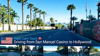Dash  Cam  Tours 🚘 Driving from San Manuel Casino to Hollywood Boulevard