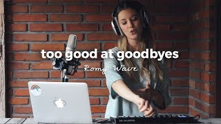 Download Lagu Too Good At Goodbyes - Sam Smith | Romy Wave LOOPS cover Gratis STAFABAND