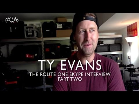 Ty Evans: The Route One Skype Interview - Part Two
