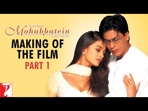 Making Of The Film - Part 1 - Mohabbatein video