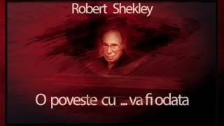 O poveste cu... va fi odata (1991) - Robert Sheckley
