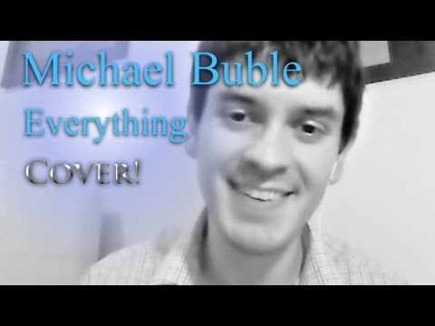 Everything - Michael Buble (Cover)